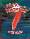 Alex and the Wagmump, Mike Turner, 1479782076