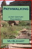 Pathwalking, M. Blehart, 1482582074