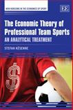 The Economic Theory of Professional Team Sports : An Analytical Treatment, Kesenne, Stefan, 1847202071