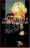 This Is the Way the World Ends, James Morrow, 0156002086