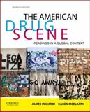 The American Drug Scene : Readings in a Global Context, Inciardi, James A. and McElrath, Karen, 0199362084