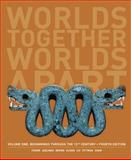 Worlds Together Worlds Apart 4e V 1, Tignor, Robert and Adelman, Jeremy, 0393922081