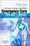 Emergency Care and First Aid for Nurses : A Practical Guide, Jevon, Philip, 0443102082
