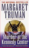 Murder at the Kennedy Center, Margaret Truman, 0449212084