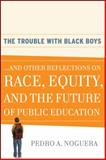 The Trouble with Black Boys 1st Edition