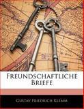 Freundschaftliche Briefe, Gustav Friedrich Klemm, 1142352080