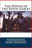 The House of the Seven Gables, Nathaniel Hawthorne, 1484832086