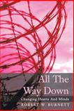 All the Way Down, Robert W. Burnett, 1491832088