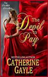 The Devil to Pay, Catherine Gayle, 1492372080