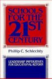 Schools for the 21st Century, Phillip C. Schlechty, 155542208X