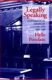 Legally Speaking : Contemporary American Culture and the Law, Porsdam, Helle, 1558492089