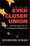 Ever Closer Union : An Introduction to Eruopean Integration, Dinan, Desmond, 1588262081