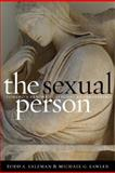The Sexual Person : Toward a Renewed Catholic Anthropology, Salzman, Todd A. and Lawler, Michael G., 1589012089
