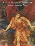 Evelyn Pickering de Morgan and the Allegorical Body, Smith, Elise, 1611472083