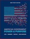 American Government : Power and Purpose, Lowi, Theodore J. and Ginsberg, Benjamin, 0393912086