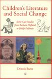 Children's Literature and Social Change : Some Case Studies from Barbara Hofland to Philip Pullman, Butts, Dennis, 0718892089