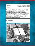 Facts and Observations Connected with the Management of the Marine and Emigrant Hospital, Quebec, Including a Report of the Trial and Acquittal of Tho, W. Marsden, 1275482082
