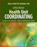 Skills Practice Manual for Lafleur Brooks' Health Unit Coordinating, Seibel, Monica Wadsworth and Gillingham, Elaine A., 1416052089
