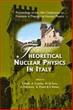 Theoretical Nuclear Physics in Italy : Proceedings of the 10th Conference on Problems in Theoretical Nuclear Physics, Cortona, Italy 6 - 9 October 2004, , 9812562087