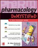 Pharmacology Demystified, Kamienski, Mary and Keogh, Jim, 0071462082