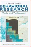 A Practical Guide to Behavioral Research : Tools and Techniques, Sommer, Robert and Sommer, Barbara, 019514208X