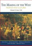 The Making of the West - Peoples and Cultures Vol. 2 : A Concise History, since 1340, Hunt, Lynn and Hsia, R. Po-chia, 0312402082