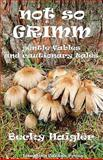 Not so GRIMM, Becky Haigler, 0980212081
