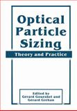 Optical Particle Sizing : Theory and Practice, Gouesbet, Gerard and Gréhan, Gérard, 1441932089