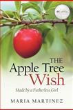 The Apple Tree Wish, Maria Martinez, 1462722083