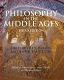 Philosophy in the Middle Ages : The Christian, Islamic, and Jewish Traditions, , 160384208X