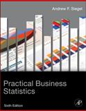 Practical Business Statistics, Siegel, Andrew F., 0123852080