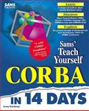 Sams Teach Yourself CORBA in 14 Days, Rosenberger, Jeremy, 0672312085