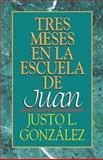 Tres Meses en la Escuela de Juan, Justo L. Goonzalez, 0687022088