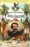 The Life and African Explorations of David Livingstone, David Livingstone, 0815412088
