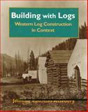 Building with Logs, Jennifer E. Attebery, 0893012084