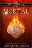 Mortal, Kim Richardson, 1483982084