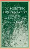 On Scientific Representation : From Kant to a New Philosophy of Science, Boniolo, Giovanni, 0230522084