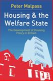 Housing and Welfare State : The Development of Housing Policy in Britain, Malpass, Peter, 0333962087