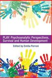 Emilia Perroni - Play : Psychoanalytic Perspectives, Survival and Human Development, Perroni, Emilia, 0415682088