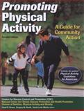 Promoting Physical Activity : A Guide for Community Action, Brown, David R. and Heath, Gregory, 0736062084