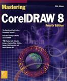 Mastering CorelDraw 8, Altman, Rick, 0782122086