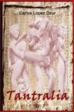 Tantralia Volumen 2, Carlos Lopez Dzur, 1493702084