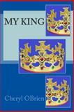 My King, Cheryl Obrien, 1494242087