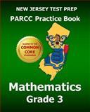 NEW JERSEY TEST PREP PARCC Practice Book Mathematics Grade 3, Test Master Test Master Press New Jersey, 1502462087