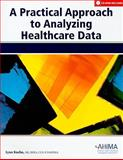 A Practical Approach to Analyzing Healthcare Data, Kuehn and Kuehn, Lynn, 1584262087
