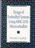 Design of Embedded Systems Using 68HC12/11 Microcontrollers, Haskell, Richard E., 0130832081