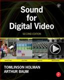 Sound for Digital Video, Tomlinson Holman and Arthur Baum, 0415812089