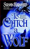 To Catch a Wolf, Susan Krinard, 0425192083