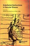 Endothelial Dysfunctions and Vascular Disease, , 1405122080