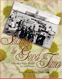 Sharing the Good Times, Faye Reineberg Holt, 1550592084